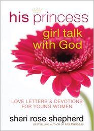 Sheri Rose Shepherd - His Princess Girl Talk with God
