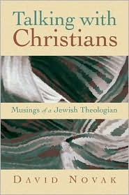 Talking with Christians: Musings of a Jewish Theologian (Radical Traditions Series)