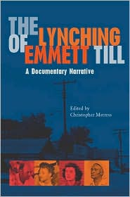 The Lynching of Emmett Till: A Document...