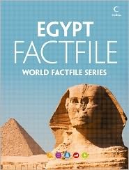 Suzanne Collins - Egypt Factfile: An encyclopaedia of everything you need to know about Egypt, for teachers, students and travellers