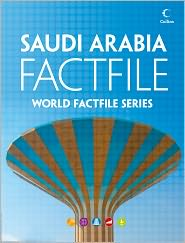 Suzanne Collins - Saudi Arabia Factfile: An encyclopaedia of everything you need to know about Saudi Arabia, for teachers, students and travellers