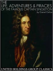 Created by United Holdings Group Daniel Defoe - The Life, Adventures, & Piracies of the Famous Captain Singleton