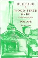 Building a Wood-Fired Oven for Bread and Pizza