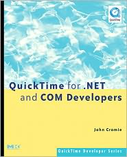 John Cromie - QuickTime for .NET and COM Developers