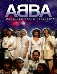 John Tobler - ABBA - Uncensored On the Record