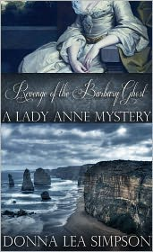 Donna Lea Simpson - Revenge of the Barbary Ghost: A Lady Anne Mystery