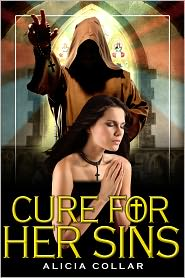 ALICIA COLLAR - CURE FOR HER SINS