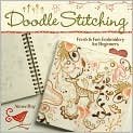 Book Cover Image. Title: Doodle Stitching:  Fresh & Fun Embroidery for Beginners, Author: by Aimee Ray