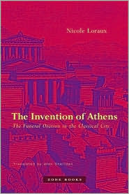 The Invention of Athens : the Funeral Oration in the Classical City