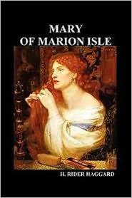 H. Rider Haggard - Mary of Marion Isle