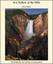 Bret Harte - In a Hollow of The Hills