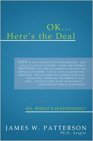Ph.D., Esogist  James W. Patterson - OK... HERE'S THE DEAL
