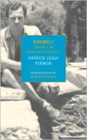 Patrick Leigh Fermor  Patricia Storace - Roumeli