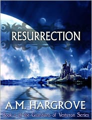 A.M. Hargrove - Resurrection, a YA Paranormal Romance (Book 2 of The Guardians of Vesturon)