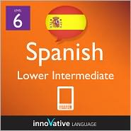learn spanish - level 6: lower intermediate: volume 2: (enhanced version) with audio