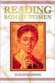 Reading Roman Women : Sources, Genres and Real Life