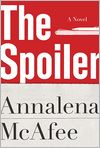 Book Cover Image. Title: The Spoiler, Author:  by Annalena McAfee,�Annalena McAfee