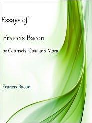 Francis Bacon - The Essays of Francis Bacon