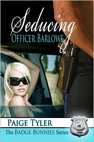 Paige Tyler - Seducing Officer Barlowe (The Badge Bunnies Series)