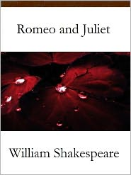 William Shakespeare - Romeo and Juliet By William Shakespeare