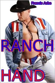 Francis Ashe - Ranch Hand (gay cowboy virgin erotica)