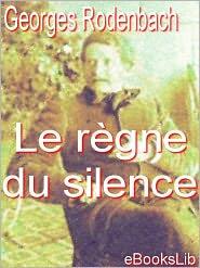 Georges Rodenbach - Le règne du silence