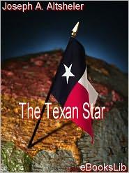 Joseph Alexander Altsheler - The Texan Star