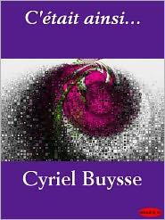 Cyriël Buysse - C'était ainsi...