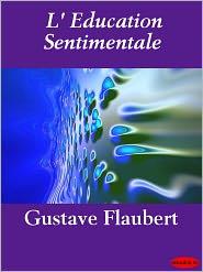 Flaubert, Gustave - L' Education Sentimentale