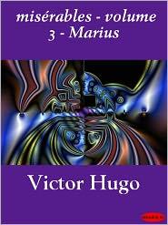 Victor Hugo - misérables - volume 3 - Marius
