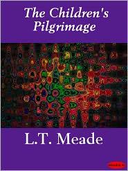 L. T. Meade - The Children's Pilgrimage
