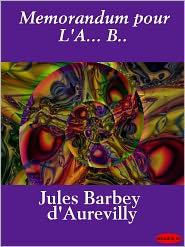 Jules Barbey d' Aurevilly - Memorandum pour L'A... B..