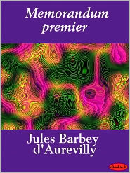 Jules Barbey d' Aurevilly - Memorandum premier