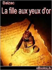 Honoré de Balzac - Etudes de moeurs. 3e livre. Scènes de la vie parisienne. T. 1. Histoire des treize. 3. La fille aux yeux d'or