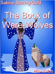Sabine Barring-Gold - The Book of Were-Wolves
