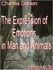 Charles Darwin - The Expression of Emotions in Man and Animals