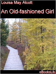 Louisa May Alcott - Old-fashioned Girl, An