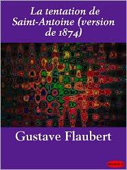 Flaubert, Gustave - La tentation de Saint-Antoine (version de 1874)