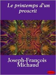 Joseph-François Michaud - Le printemps d'un proscrit