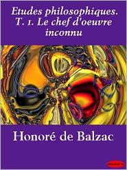 Honoré de Balzac - Etudes philosophiques. T. 1. Le chef d'oeuvre inconnu