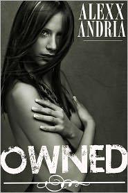 Alexx Andria - Owned (BDSM erotica)