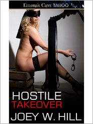 Joey W. Hill - Hostile Takeover (Knights of the Board Room)