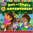 Dora and Diego's Adventures! (Dora the Explorer Series)