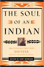 Soul of an Indian 2 Ed: And Other Writings from Ohiyesa (Charles Alexander Eastman)