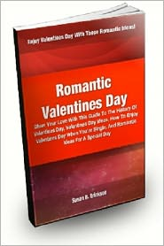 Susan R. Erickson - Romantic Valentines Day: Show Your Love With This Guide To The History Of Valentines Day, Valentines Day Ideas, How To Enjoy Val