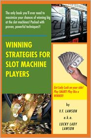 V.F. Lawson a.k.a. Lucky Lady Lawson - Winning Strategies for Slot Machine Players