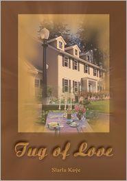 Starla Kaye - Tug of Love