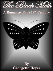 Georgette Heyer - The Black Moth: A Romance of the 18th Century