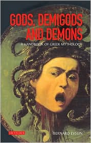 Gods, Demigods and Demons : An Encyclopedia of Greek Mythology