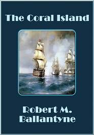 Robert M. Ballantyne - The Coral Island